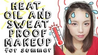 Summer Makeup Tips: Heat, Oil and Sweat Proof Routine