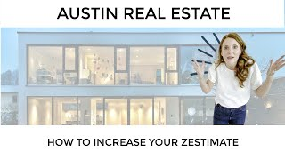 ★ How to Increase Estimate on Zillow | Austin Real Estate ★