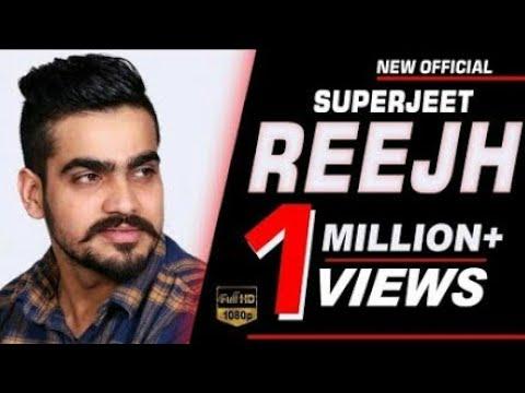 Reejh (Full HD)   Superjeet   New Punjabi Songs 2018   Latest Punjabi Song 2018   new Punjabi song