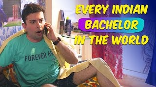 Every Indian Bachelor In the World #BeingIndian