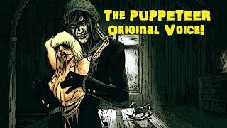 """The Puppeteer"" Original Voice"