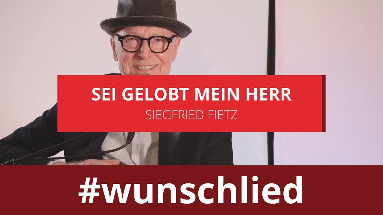 Siegfried Fietz singt 'Sei gelobt mein Herr' #wunschlied