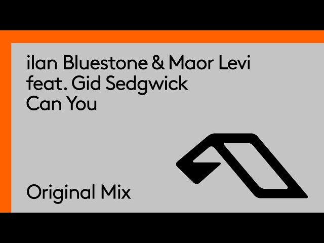 ilan Bluestone & Maor Levi feat. Gid Sedgwick - Can You