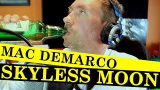 MAC DEMARCO - SKYLESS MOON - REACTION