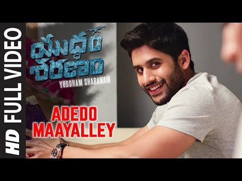 Adedo Maayalley Full Video Song - Yuddham Sharanam Songs | Chay Akkineni, Lavanya Tripathi