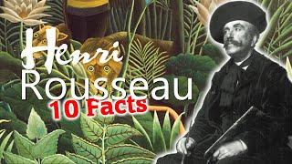 10 Amazing Facts about Henri Rousseau