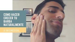 2 Secretos Para Hacer Crecer Tu Barba De Forma Natural