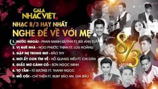 Nhạc 8/3 hay nhất 2019 - Nghe Để Về Với Mẹ | Gala Nhạc Việt (Official Audio)