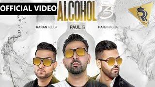 Alcohol 3 (Karan Aujla, Paul G) Mp3 Song Download