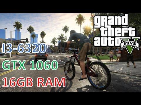 Grand Theft Auto V ULTRA-I3 6320- GTX 1060- 16GB RAM