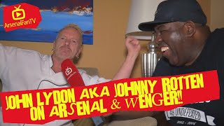 John Lydon AKA Johnny Rotten on Arsenal & Wenger!!