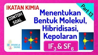 Ikatan Kimia Kelas 10 Part 13 Tipe Molekul Bentuk Molekul Hibridisasi Dan Kepolaran If3 Sf6