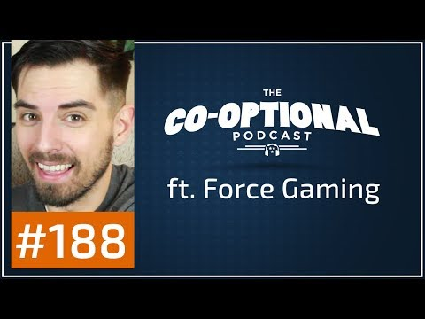 The Co-Optional Podcast Ep. 188 ft. Force Gaming [strong language] - September 21st, 2017