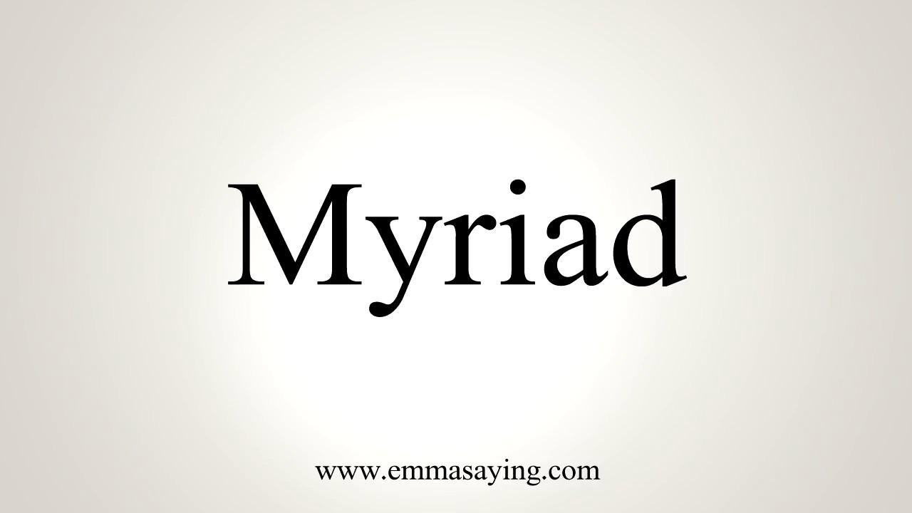 How To Pronounce Myriad