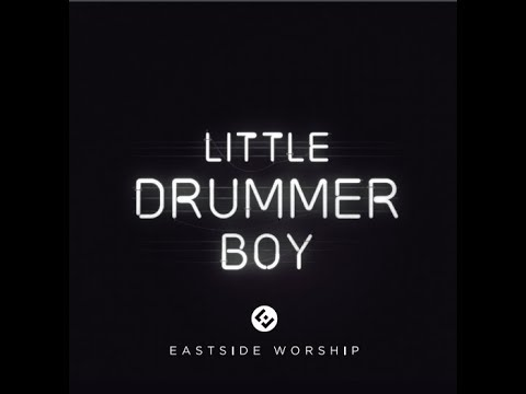Drummer Boy Lyric Video | Eastside Worship