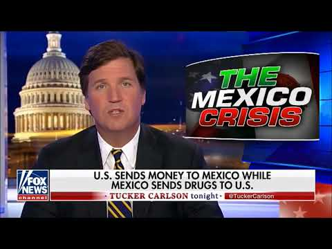 Tucker Carlson Tonight - U.S. Send Money To Mexico While Mexico Send Drugs To U.S.