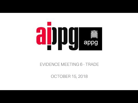 APPG AI - Evidence Meeting 6 - TRADE - OCTOBER 15 2018