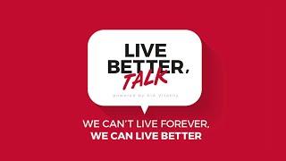 당신의 건강한 삶을 위해, Live Better Tal…