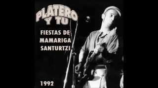 Platero y Tu -(7)- No Me Quieres Saludar - Directo Fiestas de Mamariga, Santurtzi 1992