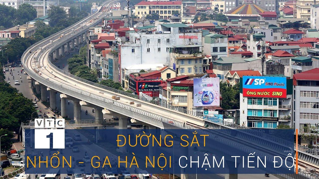 Vì sao đường sắt Nhổn – Ga Hà Nội chậm tiến độ? | VTC1