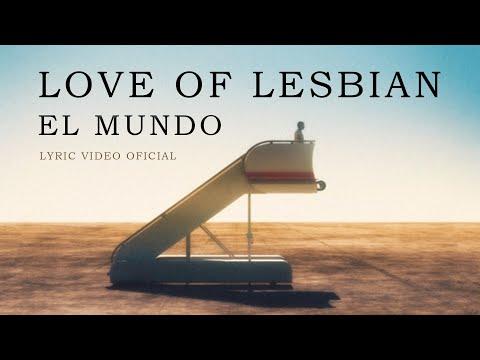 Love of Lesbian - El mundo (Lyric Video Oficial)