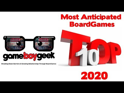 Top 10 Anticipated Board Games Of 2020 With The Game Boy Geek