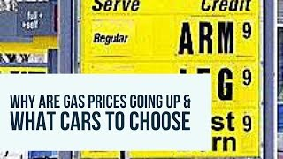Why are gas prices going up? | What cars may help