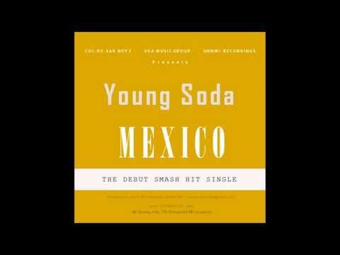 Young Soda - MEXICO [EXCLUSIVE!!!]