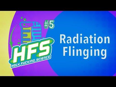 HFS Podcast # 5 -  Radiation Flinging