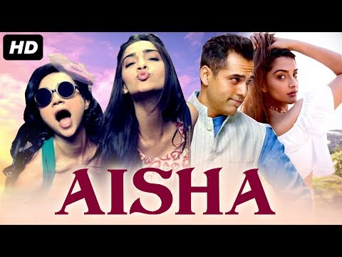 AISHA Full Movie - Bollywood Movies | New Hindi Movies | New Movies | Sonam Kapoor, Abhay Deol