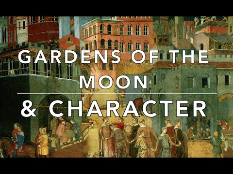 Captivating Gardens Of The Moon U0026 Character : Part 1   YouTube
