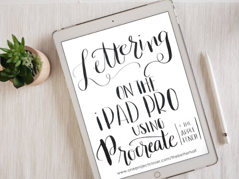 Hand Lettering with iPad Pro, Apple Pencil + Procreate