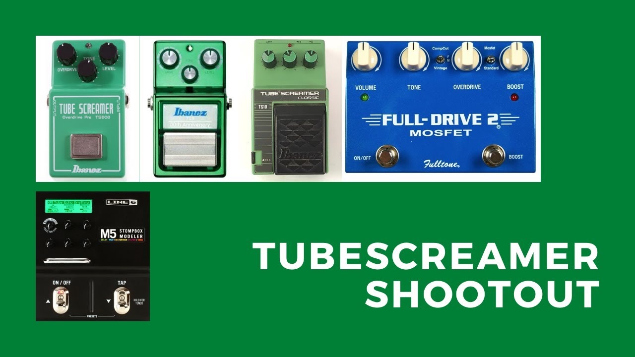 Tube Screamer Shoot Out - TS808 vs TS9 vs TS10 vs Full Drive 2 Mosfet vs M5  Stompbox