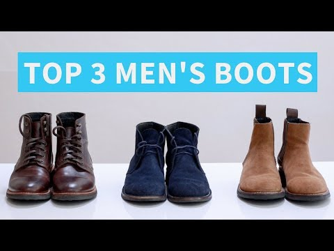 3 Best Types of Boots for Men | Work Boots, Chukkas and Chelsea Boots