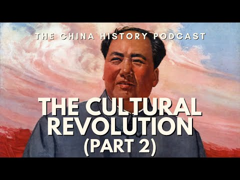 The Cultural Revolution Part 2 - The China History Podcast, presented by Laszlo Montgomery