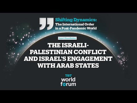 The Israeli-Palestinian Conflict And Israel's Engagement With Arab States