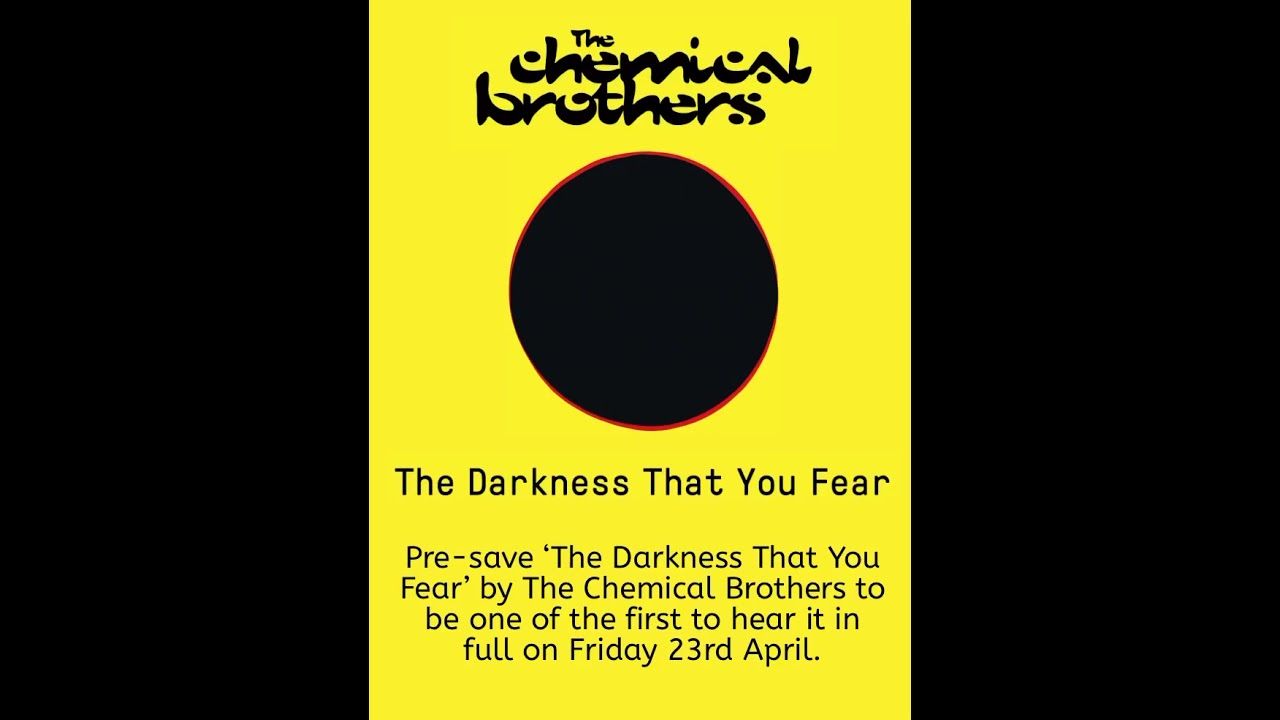 The Chemical Brothers - The Darkness That You Fear (2021 new song) - YouTube