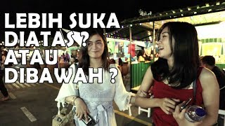 Download Video Kamu Lebih Suka Diatas Atau Dibawah ?   SOSIAL EKSPERIMEN INDONESIA MP3 3GP MP4