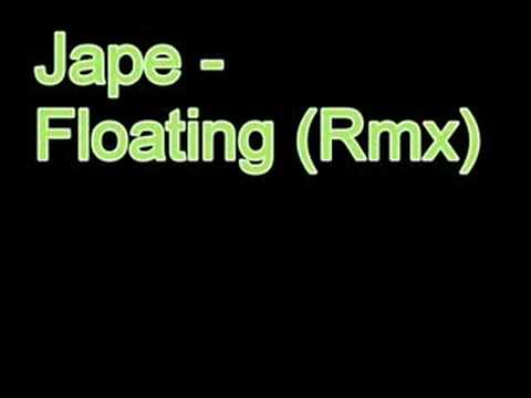 Jape - Floating Remix