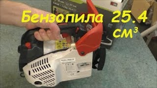 Малышка из Китая бензопила 25.4 сс покупка обзор обкатка/ chainsaw 25.4 cc purchase review