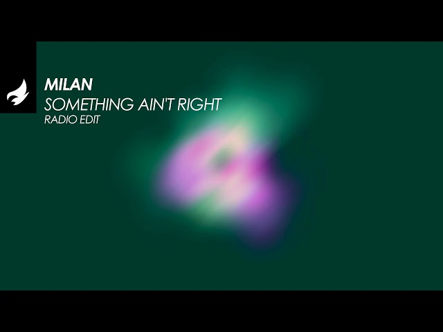 Milan - Something Ain't Right (Radio Edit) [Funky / Groove / Jackin' House]