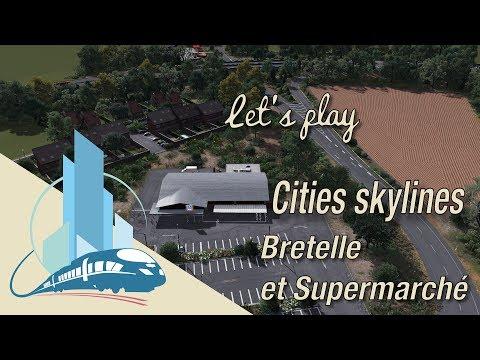 Let's Play Cities Skylines Saint-Martin en Leu : Bretelle et Supermarché (EP5)