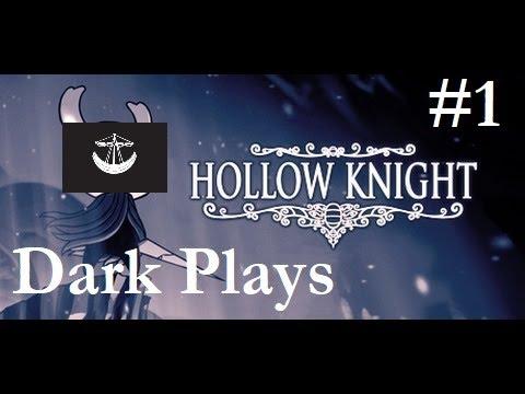 Dark Plays Hollow Knight- Episode 1: Dead...