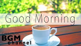 Good Morning Cafe Music - Happy Latin & Jazz Music - Background Cafe Music