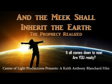 And the Meek Shall Inherit the Earth - the Movie: A Spiritual Awakening Documentary