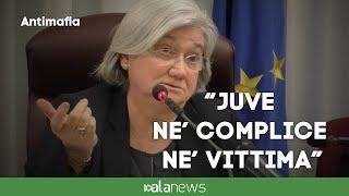 """Antimafia, Bindi: """"Juve ne' complice ne' vittima"""""""