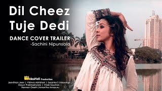 Dil Cheez Tuje Dedi Dance Cover Trailer - Sachini Nipunsala