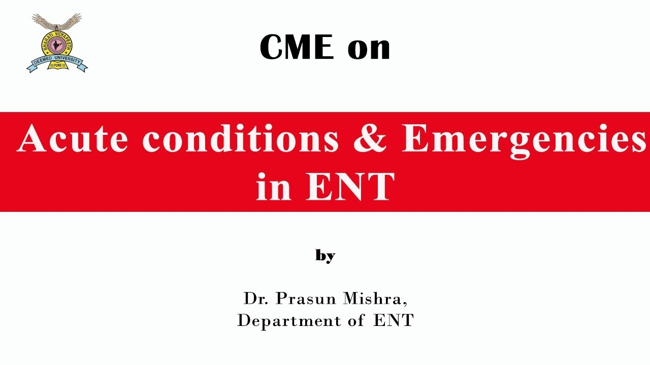 CME on Acute conditions & Emergencies in ENT by Dr. Prasun Mishra,