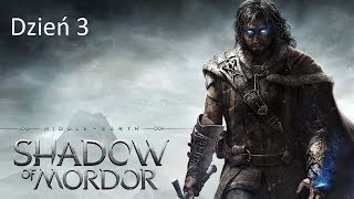PL Middle-earth: Shadow of Mordor Dzień 3