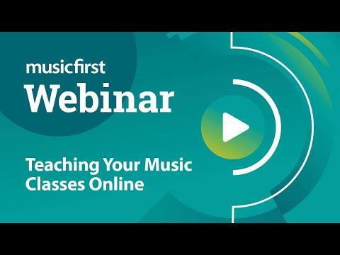 MusicFirst Webinar - Teaching Your Music Classes Online